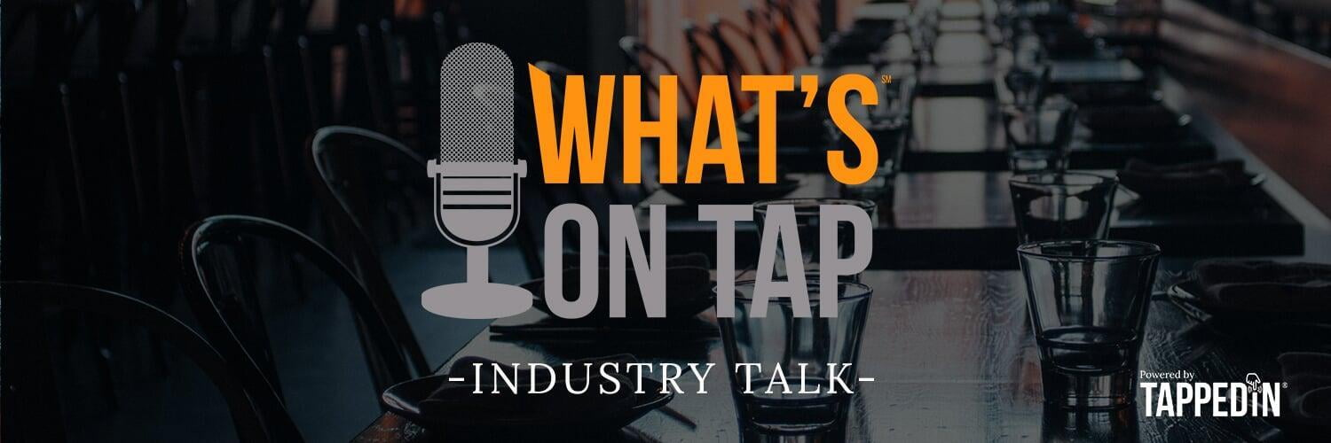 What's On Tap - Industry Talk video podcast banner